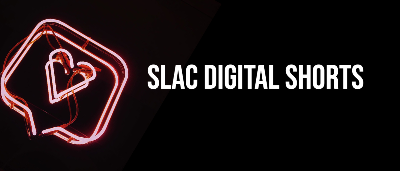SLAC Digital Shorts