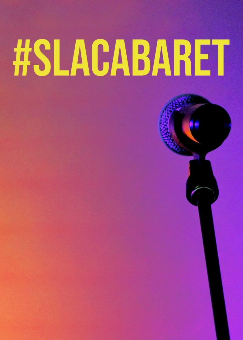 #SLACabaret