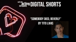 "SLAC Digital Shorts: ""Somebody Died, Beverly"""