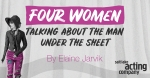 Cast & Creative Announced for World Premiere of Elaine Jarvik's FOUR WOMEN TALKING ABOUT THE MAN UNDER THE SHEET; Tickets Now on Sale